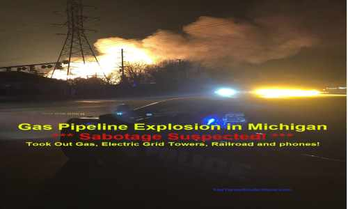 Major Gas Line Explodes in Mich; Sabotage Suspected – North Korea Sleeper Cells?